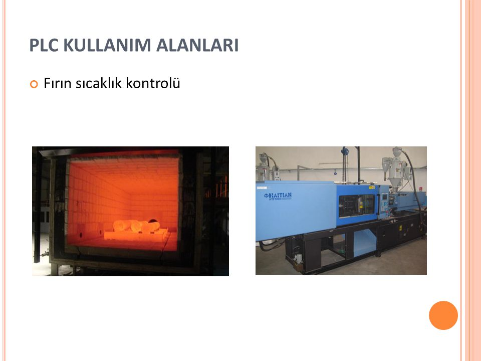 PLC KULLANIM ALANLARI Fırın sıcaklık kontrolü