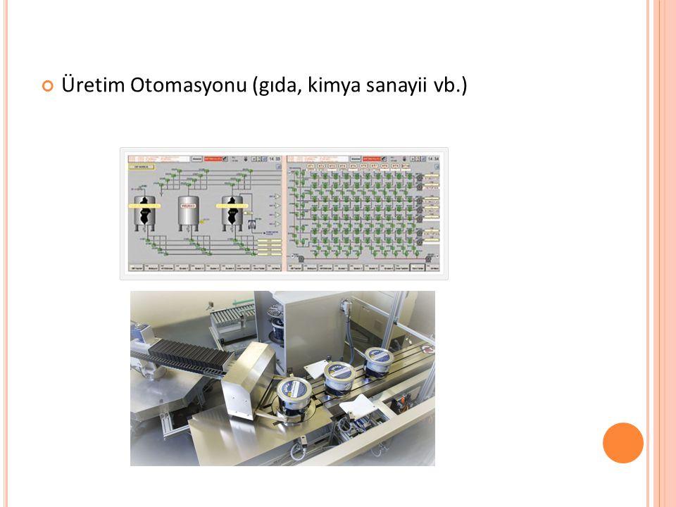 Üretim Otomasyonu (gıda, kimya sanayii vb.)