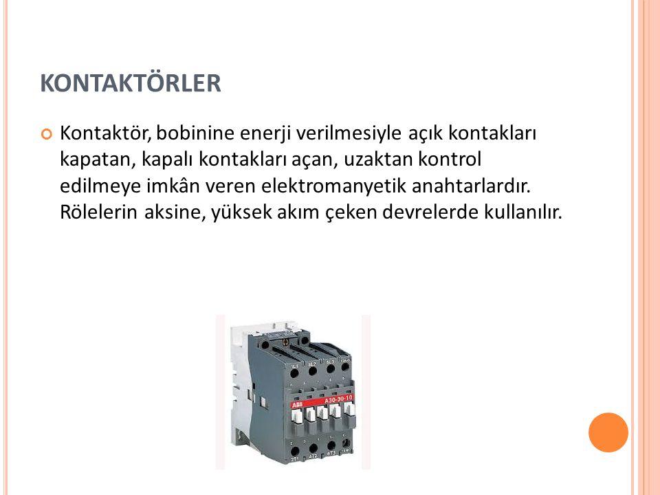 KONTAKTÖRLER Kontaktör, bobinine enerji verilmesiyle açık kontakları kapatan, kapalı kontakları açan, uzaktan kontrol edilmeye imkân veren elektromanyetik anahtarlardır.
