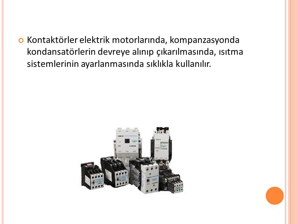 Kontaktörler elektrik motorlarında, kompanzasyonda kondansatörlerin devreye alınıp çıkarılmasında, ısıtma sistemlerinin ayarlanmasında sıklıkla kullanılır.