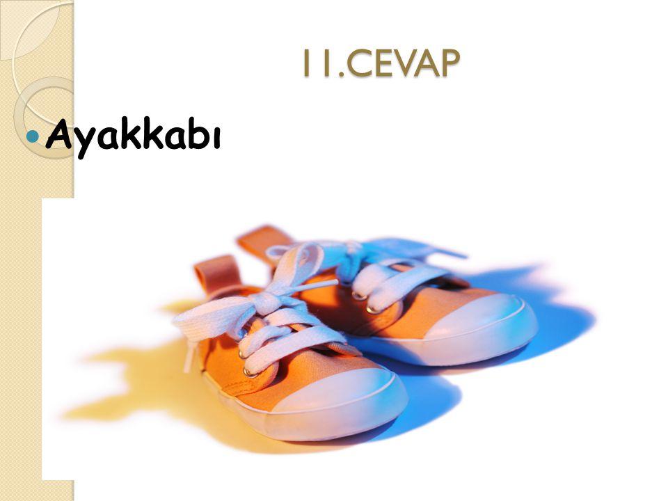 11.CEVAP Ayakkabı