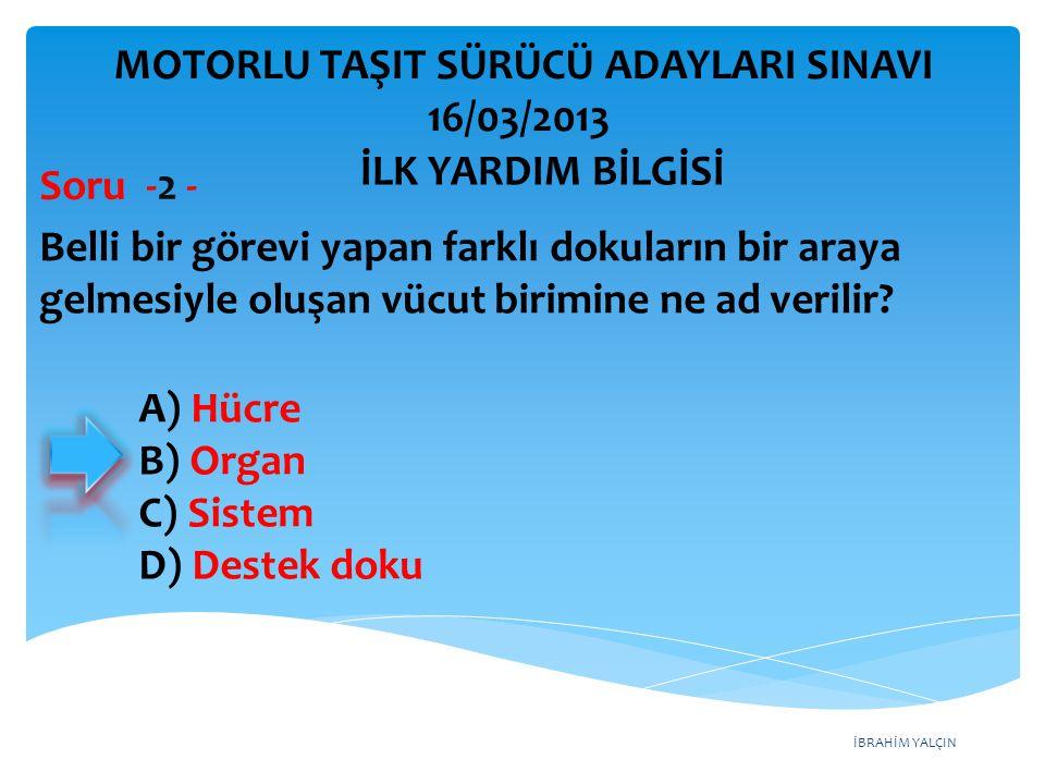 İBRAHİM YALÇIN MOTORLU TAŞIT SÜRÜCÜ ADAYLARI SINAVI 16/03/2013 Çarpışma durumunda otomatik olarak şişerek sürücü ve yolcuların ölüm ve yaralanmalarını azaltan pasif güvenlik sisteminin adı nedir.
