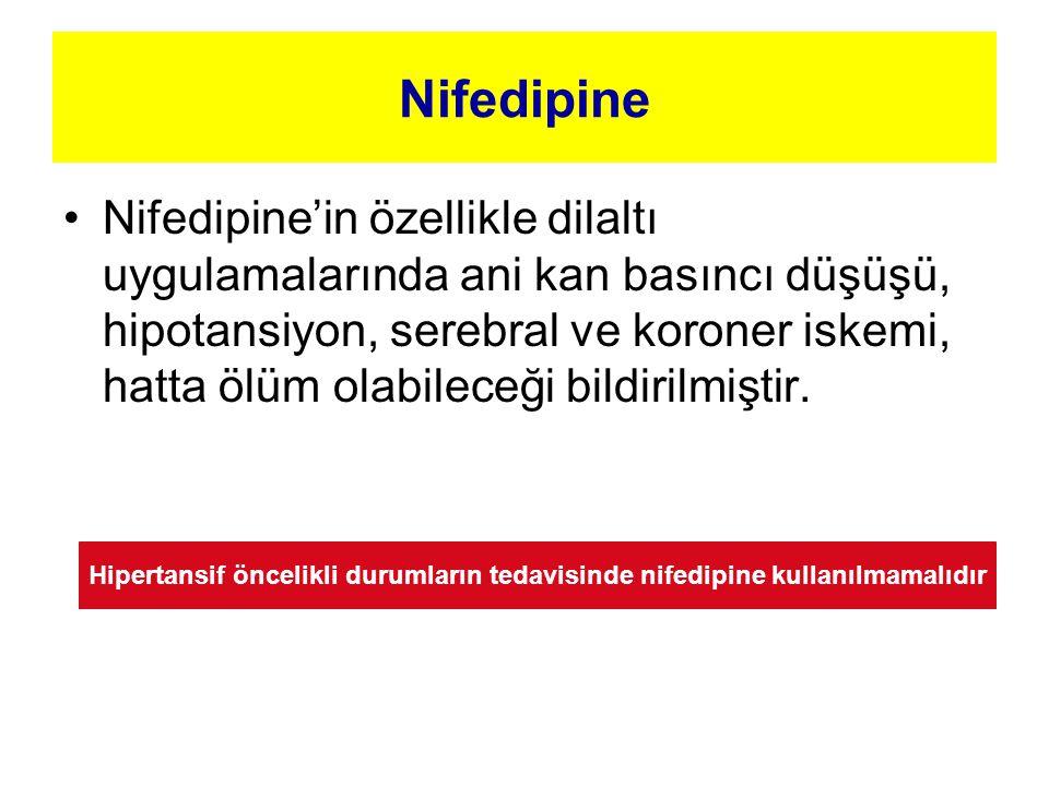 Nifedipine Nifedipine'in özellikle dilaltı uygulamalarında ani kan basıncı düşüşü, hipotansiyon, serebral ve koroner iskemi, hatta ölüm olabileceği bildirilmiştir.