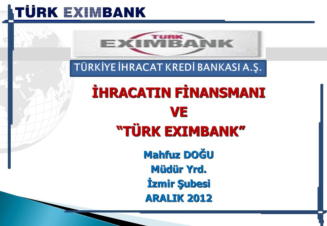 71 Türk Eximbank İzmir Şubesi Mahfuz DOĞU Müdür Yrd.