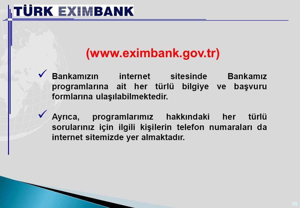 70 Bankamızın internet sitesinde Bankamız programlarına ait her türlü bilgiye ve başvuru formlarına ulaşılabilmektedir. Ayrıca, programlarımız hakkınd