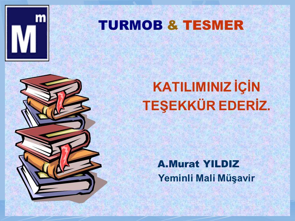 82 TURMOB & TESMER KATILIMINIZ İÇİN TEŞEKKÜR EDERİZ. A.Murat YILDIZ Yeminli Mali Müşavir