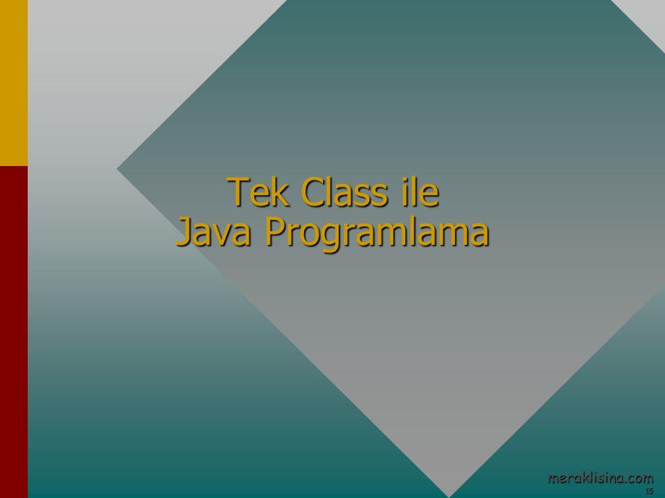 15 15 meraklisina.com Tek Class ile Java Programlama