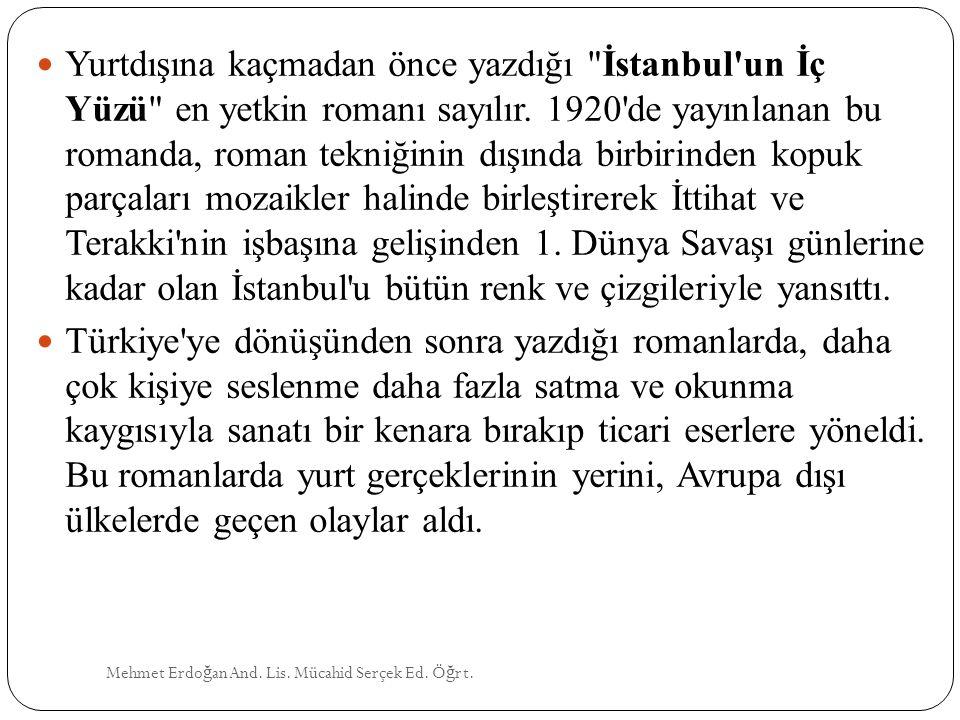Mehmet Erdo ğ an And. Lis. Mücahid Serçek Ed. Ö ğ rt. Yurtdışına kaçmadan önce yazdığı
