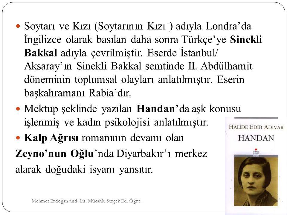 Mehmet Erdo ğ an And. Lis. Mücahid Serçek Ed. Ö ğ rt. Soytarı ve Kızı (Soytarının Kızı ) adıyla Londra'da İngilizce olarak basılan daha sonra Türkçe'y