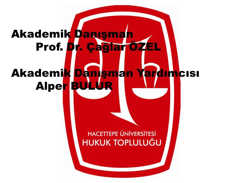Akademik Danışman Prof. Dr. Çağlar ÖZEL Akademik Danışman Yardımcısı Alper BULUR
