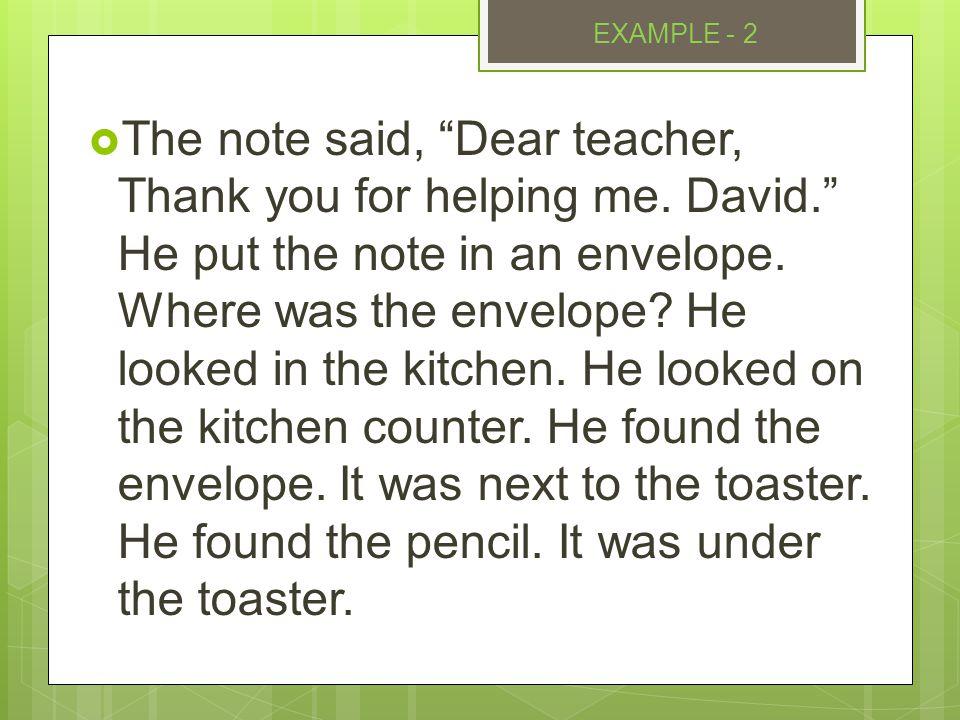  Notta şöyle diyordu; Sevgili öğretmenim.Bana yardım ettiğiniz için teşekkür ederim.