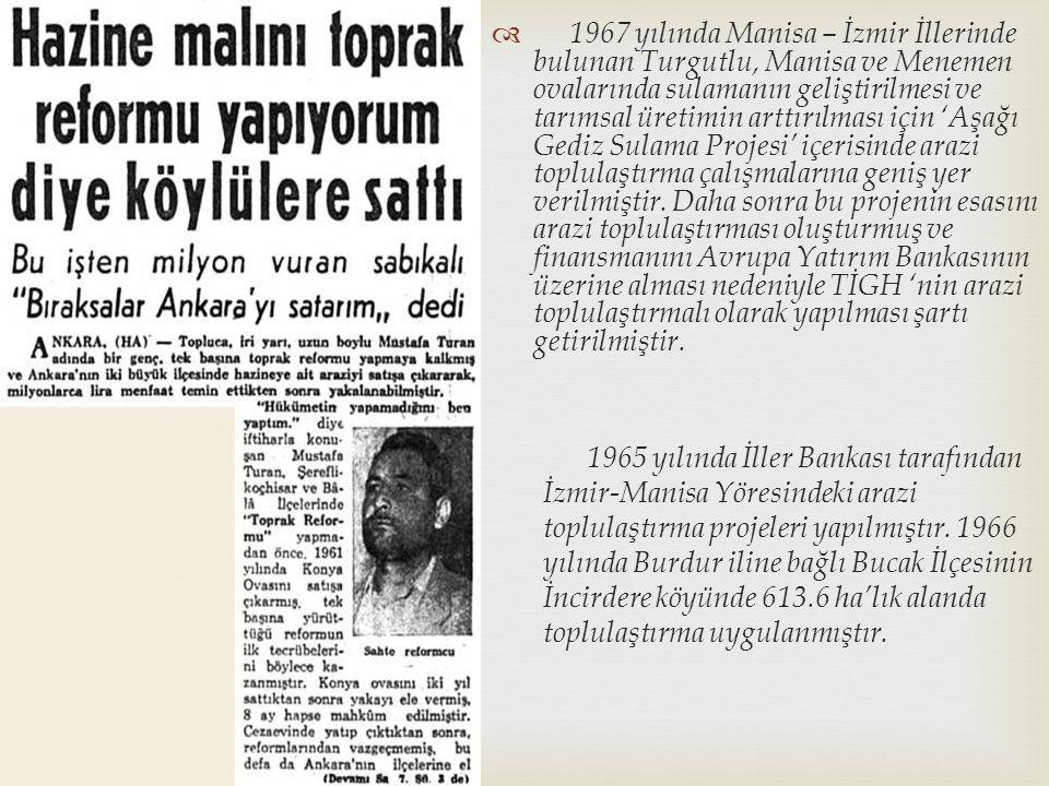  1967 yılında Manisa – İzmir İllerinde bulunan Turgutlu, Manisa ve Menemen ovalarında sulamanın geliştirilmesi ve tarımsal üretimin arttırılması için