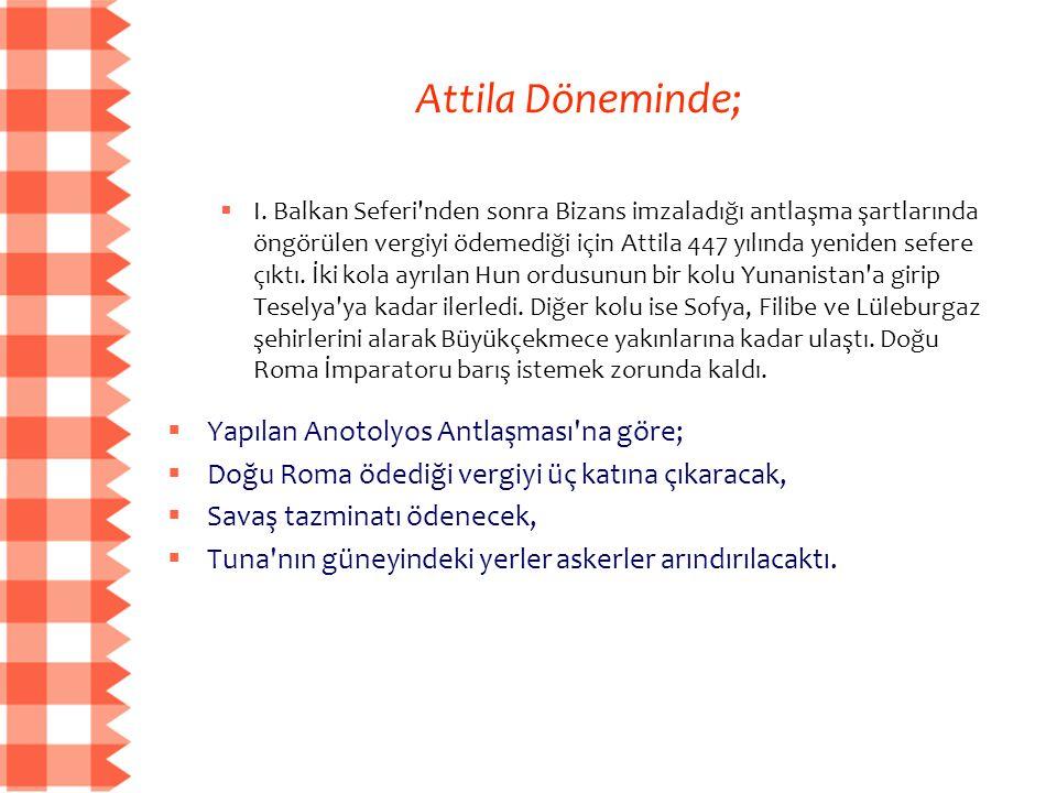  I. Balkan Seferi'nden sonra Bizans imzaladığı antlaşma şartlarında öngörülen vergiyi ödemediği için Attila 447 yılında yeniden sefere çıktı. İki kol