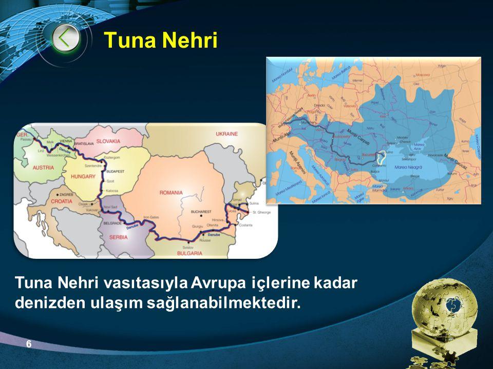 LOGO Tuna Nehri Tuna Nehri vasıtasıyla Avrupa içlerine kadar denizden ulaşım sağlanabilmektedir. 6