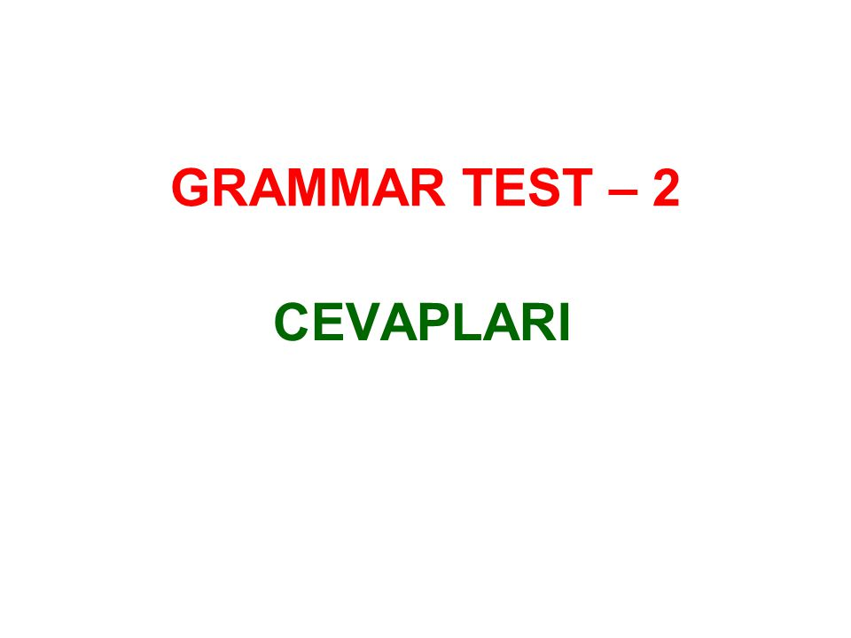 GRAMMAR TEST – 2 CEVAPLARI