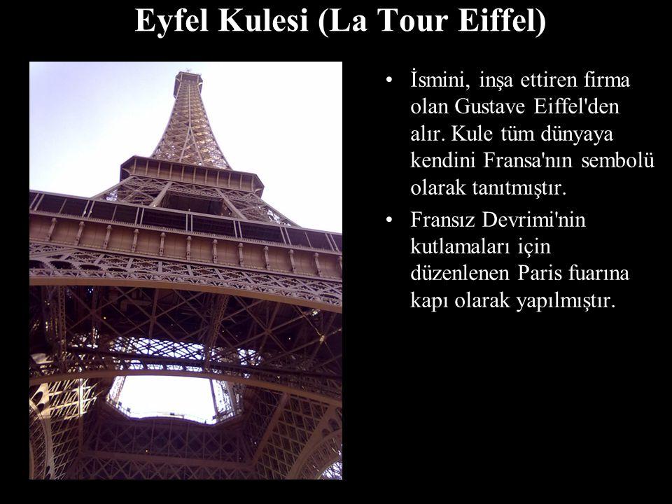 Eyfel Kulesi (La Tour Eiffel) İsmini, inşa ettiren firma olan Gustave Eiffel'den alır. Kule tüm dünyaya kendini Fransa'nın sembolü olarak tanıtmıştır.