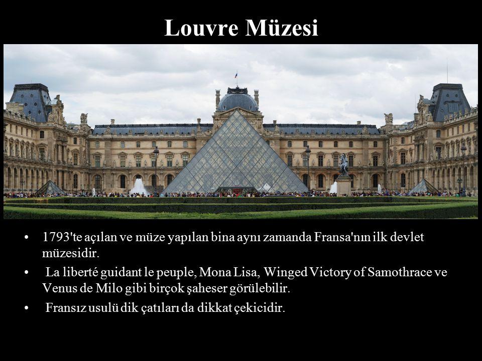 Louvre Müzesi 1793'te açılan ve müze yapılan bina aynı zamanda Fransa'nın ilk devlet müzesidir. La liberté guidant le peuple, Mona Lisa, Winged Victor