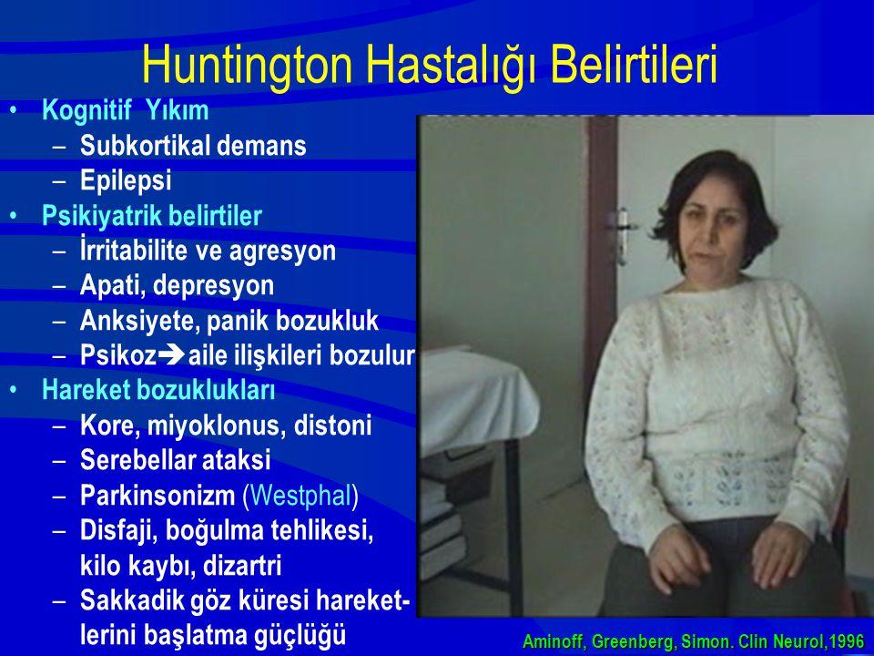 Huntington Hastalığı Belirtileri Kognitif Yıkım – Subkortikal demans – Epilepsi Psikiyatrik belirtiler – İrritabilite ve agresyon – Apati, depresyon –