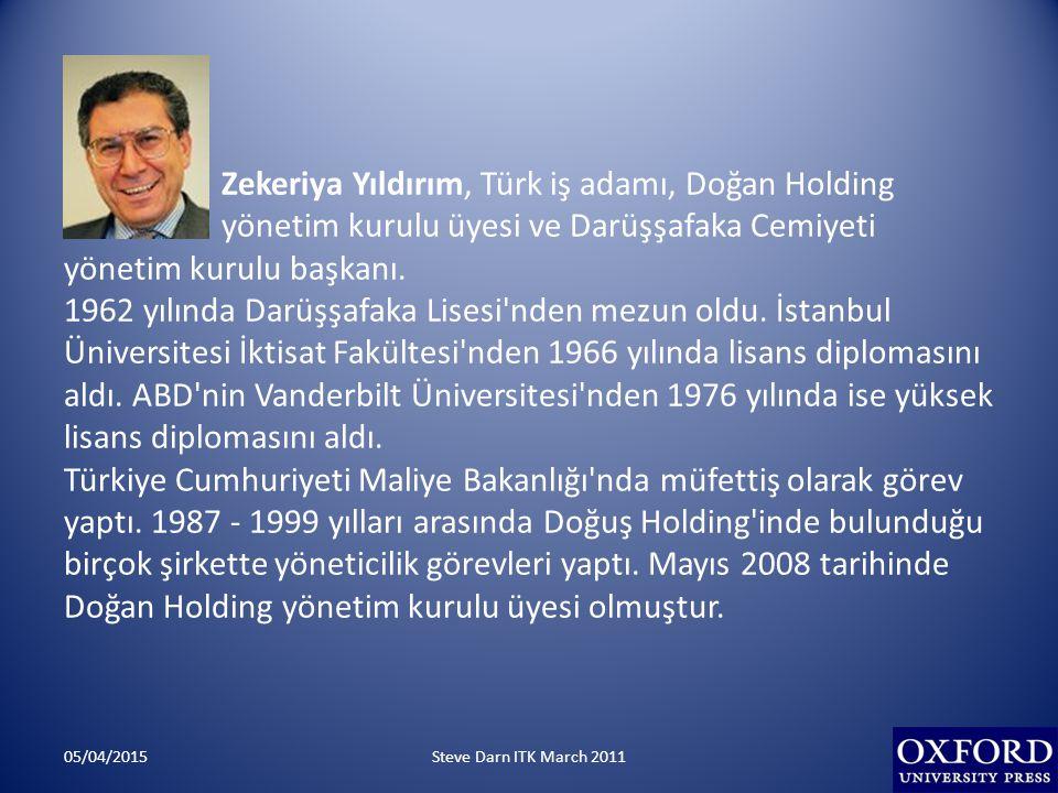 Zekeriya Yıldırım, Türk iş adamı, Doğan Holding yönetim kurulu üyesi ve Darüşşafaka Cemiyeti yönetim kurulu başkanı.