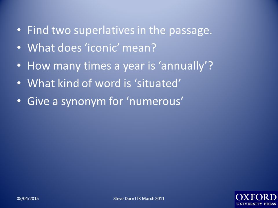 Find two superlatives in the passage. What does 'iconic' mean.