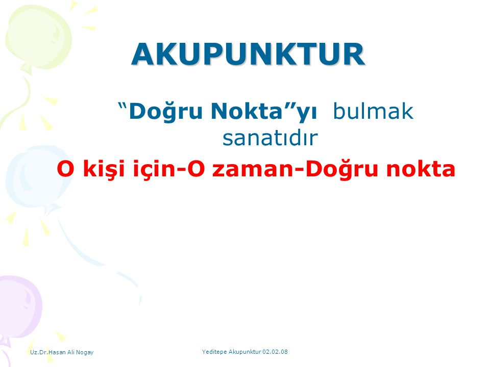 Uz.Dr.Hasan Ali Nogay Yeditepe Akupunktur 02.02.08 Characterization of the Deqi Response in Acupuncture.