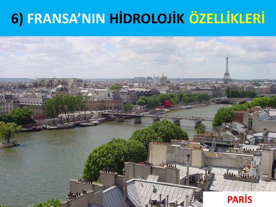 6) FRANSA'NIN HİDROLOJİK ÖZELLİKLERİ PARİS