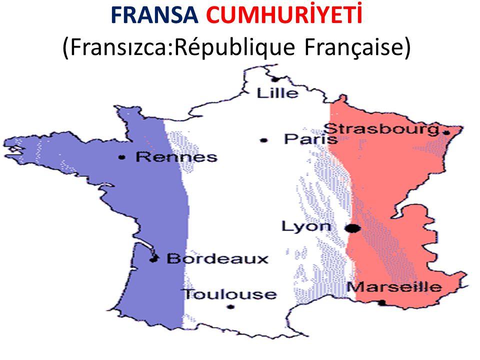 FRANSA CUMHURİYETİ (Fransızca:République Française)