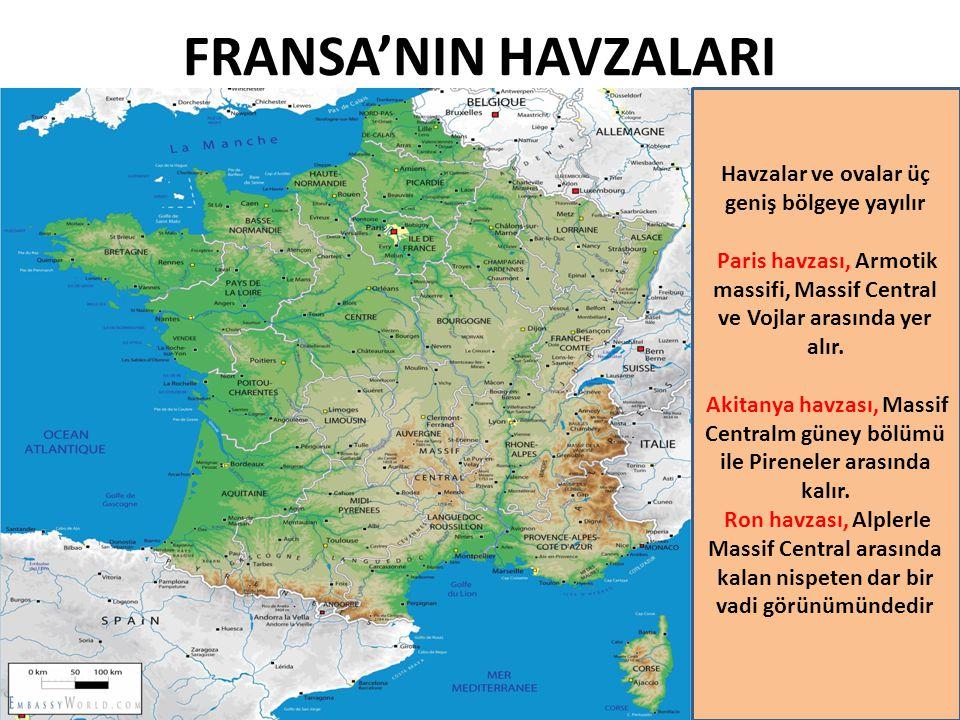 FRANSA'NIN HAVZALARI Havzalar ve ovalar üç geniş bölgeye yayılır Paris havzası, Armotik massifi, Massif Central ve Vojlar arasında yer alır. Akitanya