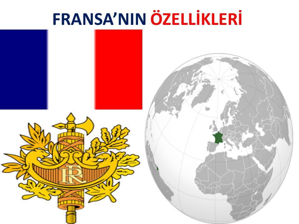 FRANSA'NIN ÖZELLİKLERİ