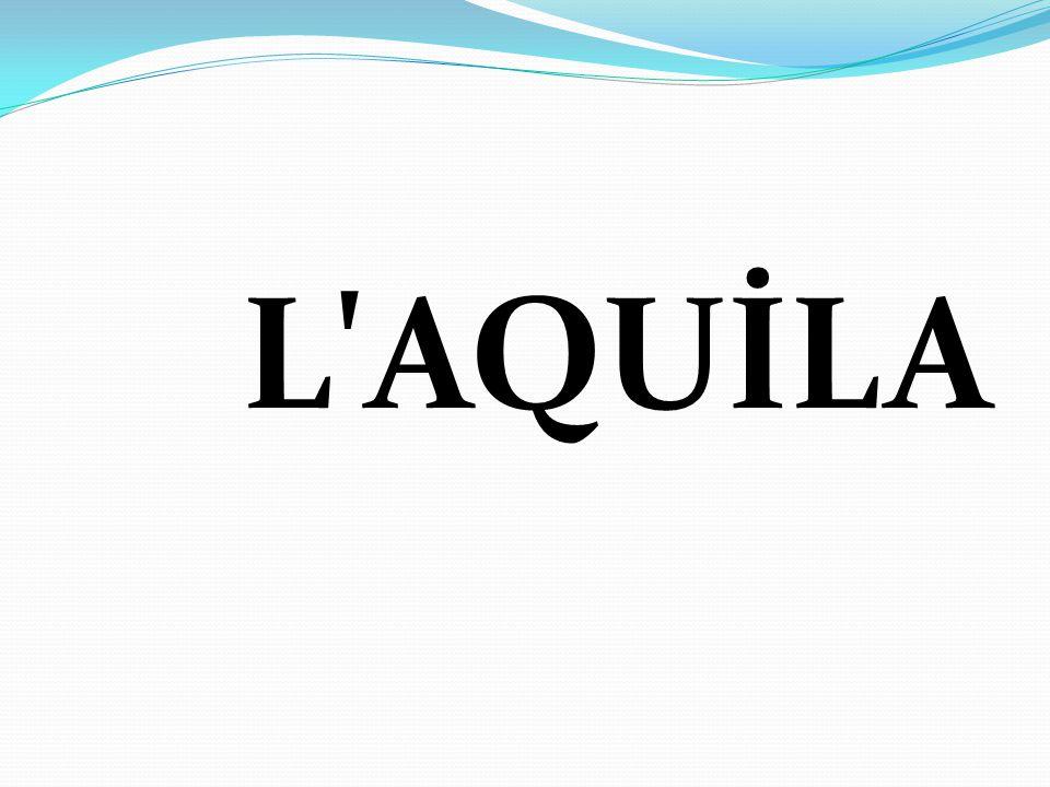L AQUİLA