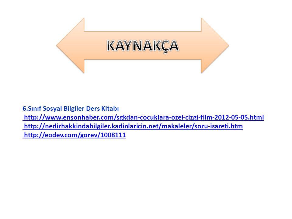 6.Sınıf Sosyal Bilgiler Ders Kitabı http://www.ensonhaber.com/sgkdan-cocuklara-ozel-cizgi-film-2012-05-05.html http://nedirhakkindabilgiler.kadinlaric