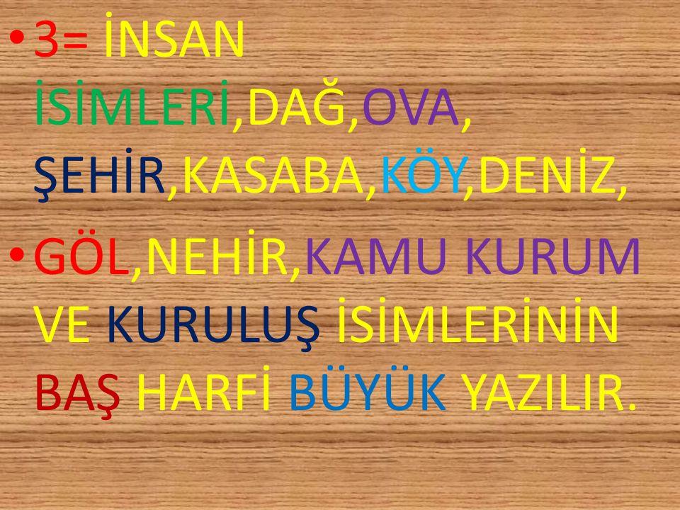 ÖR. Babam dün akşam Ankara'dan yeni geldi. ÖR.Öğretmen Ali'ye araştırma ödevi verdi. ÖR.Annem Karabaş'a yemek verdi.