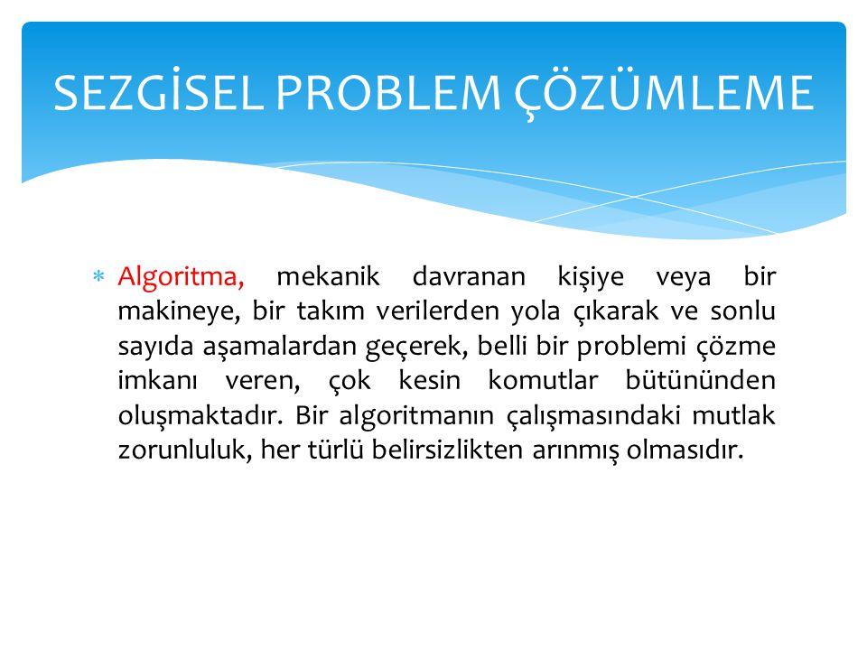  Yapay zekada problemlerin çözümünde genellikle sezgisel yöntemler kullanılmaktadır.