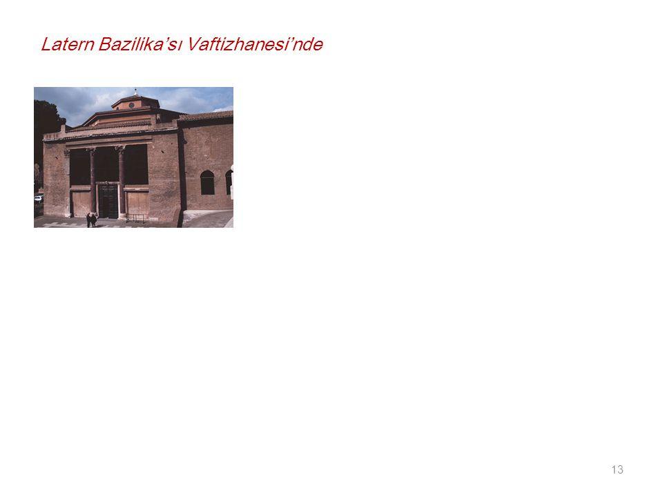 13 Latern Bazilika'sı Vaftizhanesi'nde