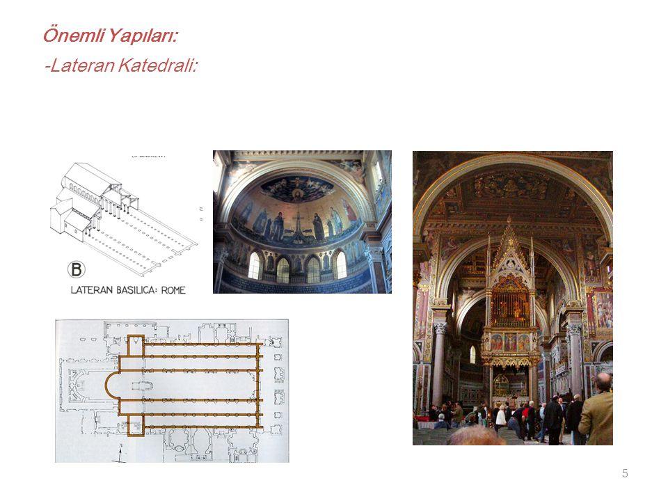 5 Önemli Yapıları: -Lateran Katedrali: