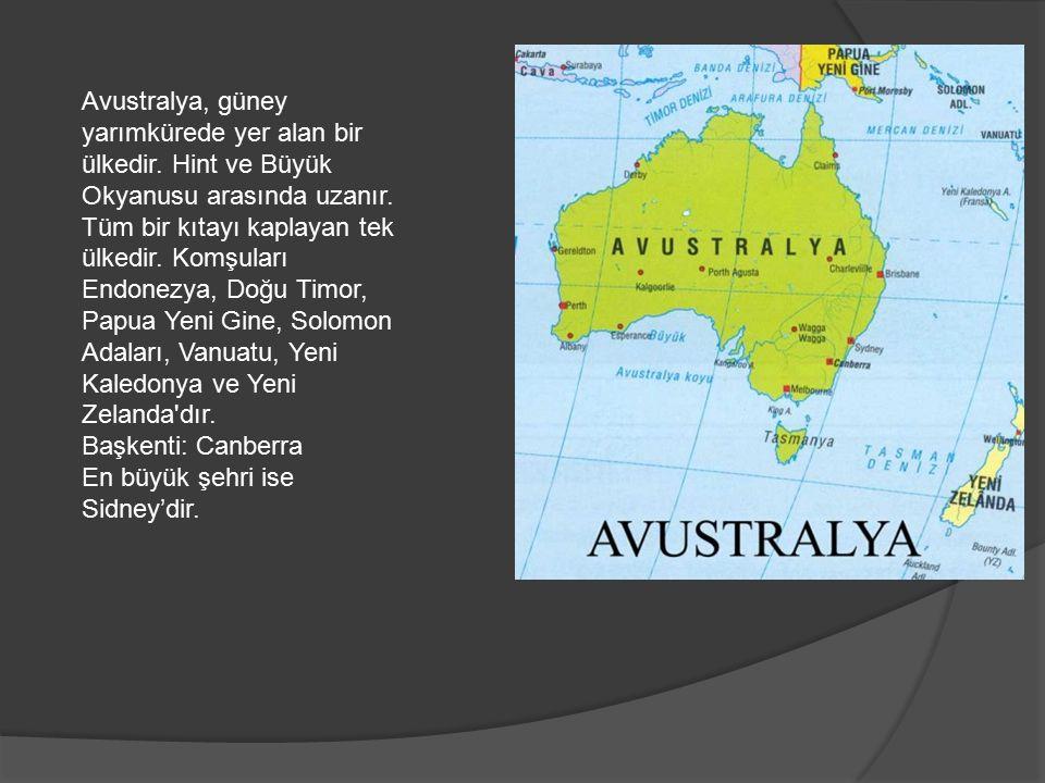 Avustralya, güney yarımkürede yer alan bir ülkedir. Hint ve Büyük Okyanusu arasında uzanır. Tüm bir kıtayı kaplayan tek ülkedir. Komşuları Endonezya,