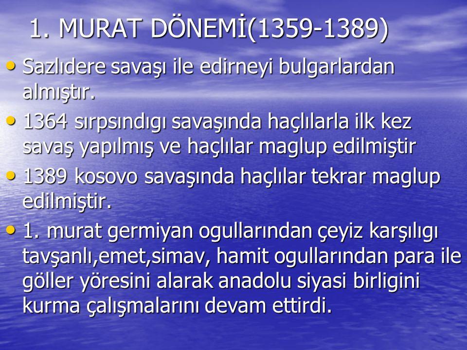 Sazlıdere savaşı ile edirneyi bulgarlardan almıştır. Sazlıdere savaşı ile edirneyi bulgarlardan almıştır. 1364 sırpsındıgı savaşında haçlılarla ilk ke