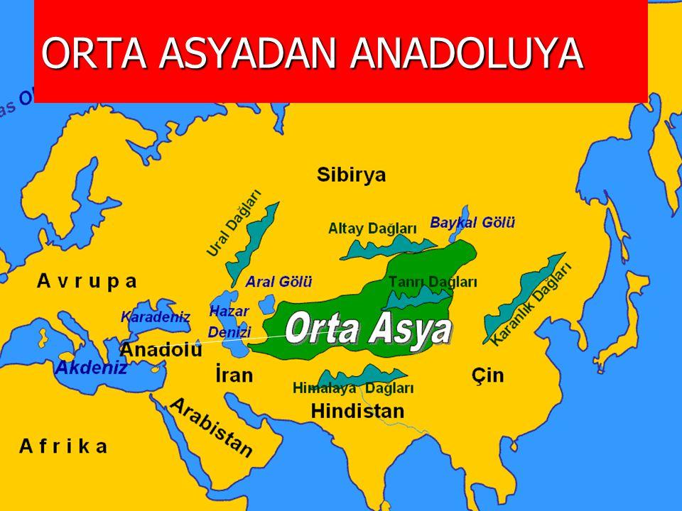 ORTA ASYADAN ANADOLUYA