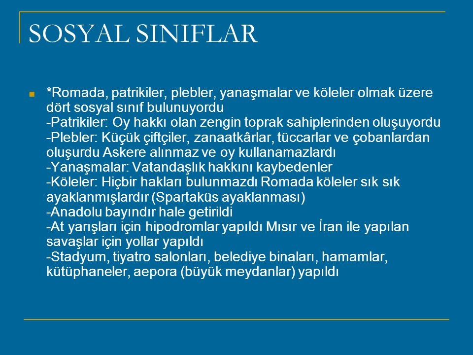 Roma Eserleri -İstanbul Valen Su Kemeri -Ankara Elmadağ Su Yolu -Ankara'da Ogüst Mabedi -Antalya Aspendos Tiyatrosu