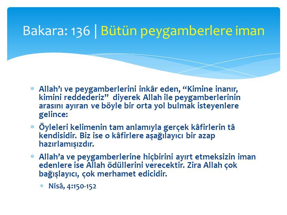 """ Allah'ı ve peygamberlerini inkâr eden, """"Kimine inanır, kimini reddederiz"""" diyerek Allah ile peygamberlerinin arasını ayıran ve böyle bir orta yol bu"""