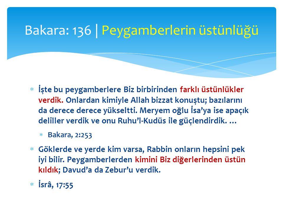  İşte bu peygamberlere Biz birbirinden farklı üstünlükler verdik. Onlardan kimiyle Allah bizzat konuştu; bazılarını da derece derece yükseltti. Merye