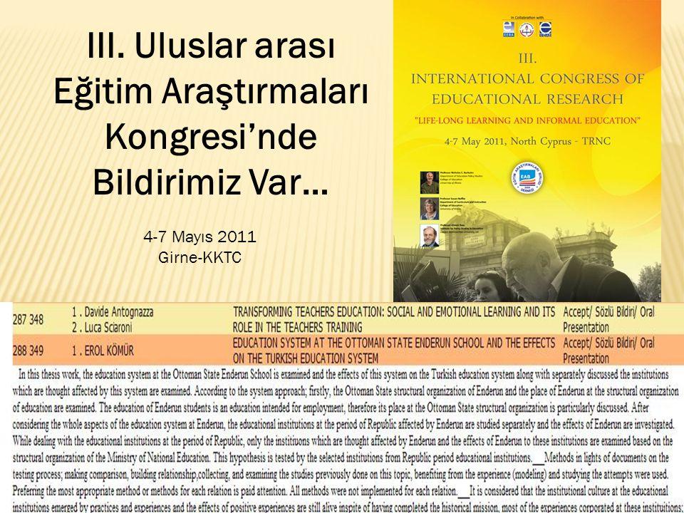 III. Uluslar arası Eğitim Araştırmaları Kongresi'nde Bildirimiz Var… 4-7 Mayıs 2011 Girne-KKTC