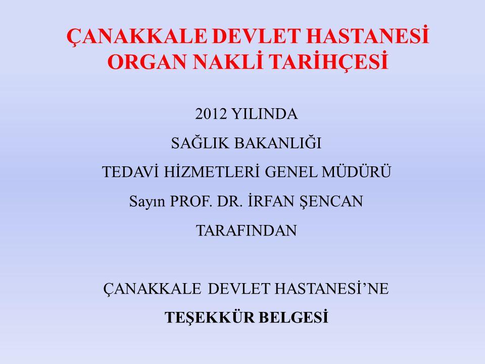 2012 YILINDA SAĞLIK BAKANLIĞI TEDAVİ HİZMETLERİ GENEL MÜDÜRÜ Sayın PROF.