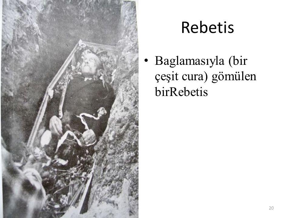 Rebetis Baglamasıyla (bir çeşit cura) gömülen birRebetis 20