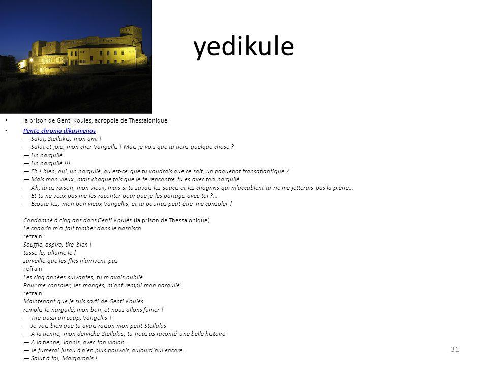 yedikule la prison de Genti Koules, acropole de Thessalonique Pente chronia dikasmenos — Salut, Stellakis, mon ami ! — Salut et joie, mon cher Vangell