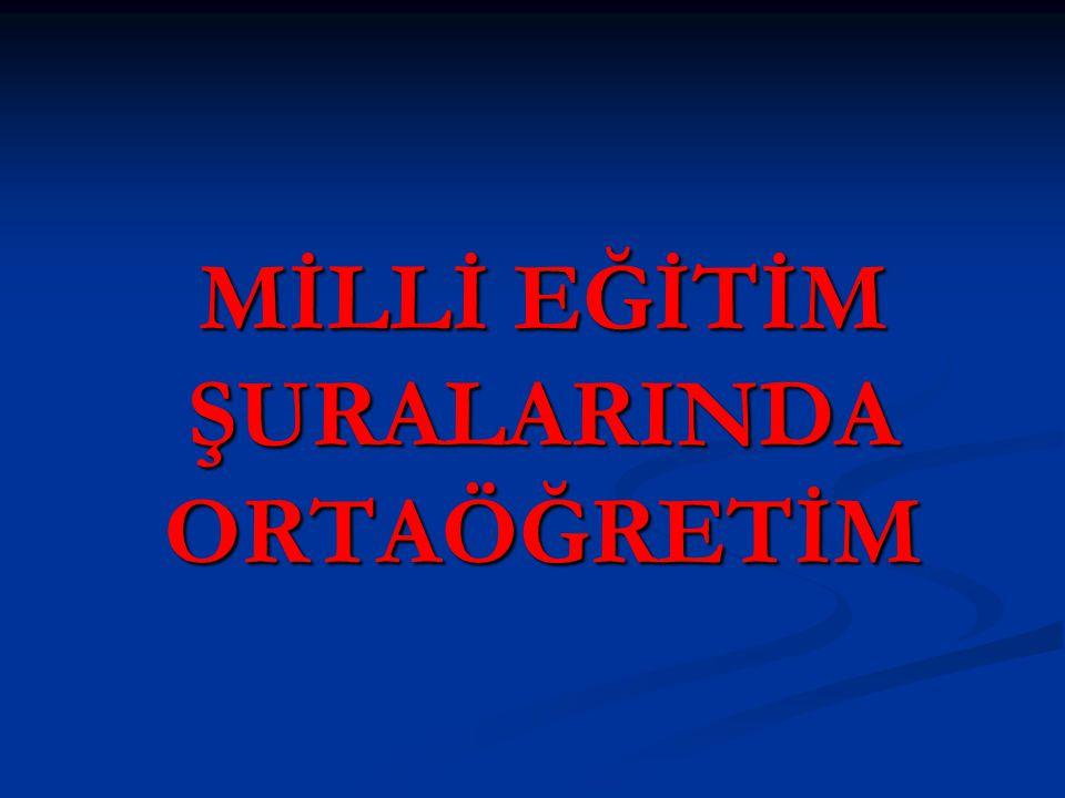 MİLLİ EĞİTİM ŞURALARINDA ORTAÖĞRETİM