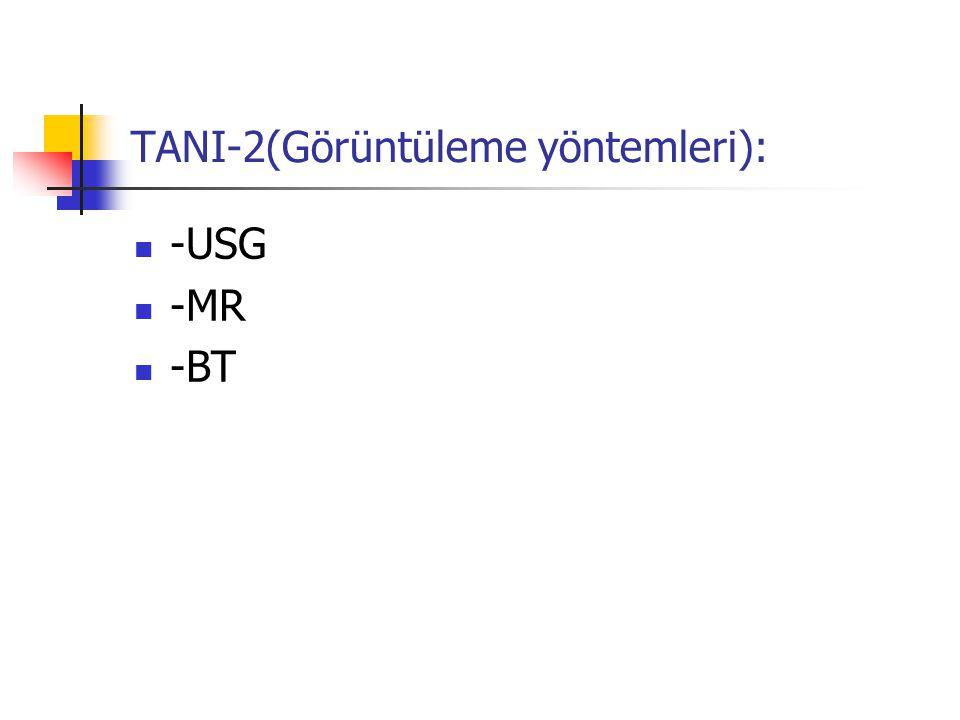 TANI-2(Görüntüleme yöntemleri): -USG -MR -BT
