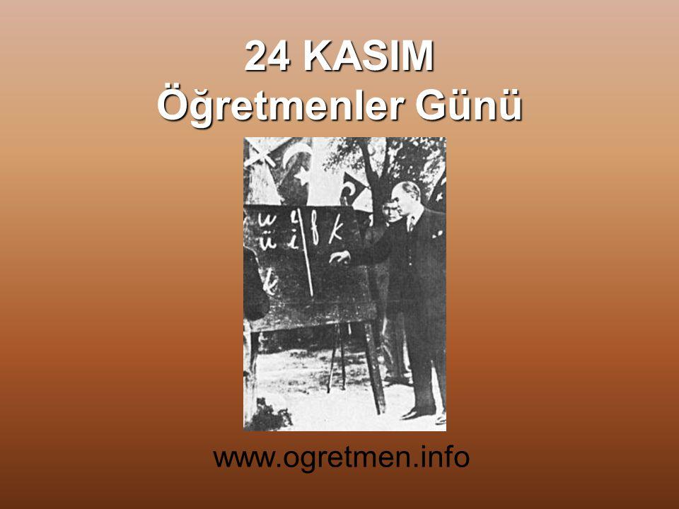 BAŞÖĞRETMEN Atatürk benim, Başöğretmenim, Ne öğrendimse, Ondan öğrendim.