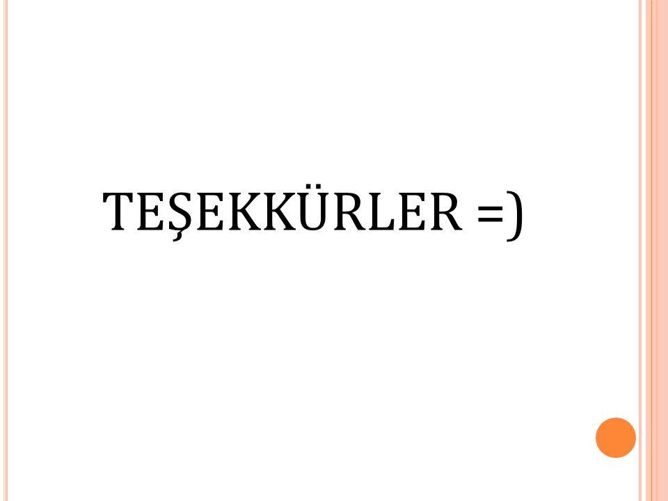 TEŞEKKÜRLER =)