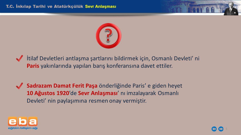 T.C. İnkılap Tarihi ve Atatürkçülük Sevr Anlaşması 5 İtilaf Devletleri antlaşma şartlarını bildirmek için, Osmanlı Devleti' ni Paris yakınlarında yapı